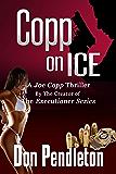 Copp On Ice, A Joe Copp Thriller (Joe Copp Private Eye Series Book 5)