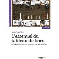 L'essentiel du tableau de bord: Méthode complète et mise en pratique avec Microsoft Excel