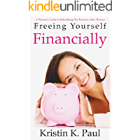 Freeing Yourself Financially: A Woman's Guide To Rebuilding Her Finances After Divorce