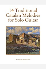 14 Traditional Catalan Melodies for Solo Guitar Kindle Edition