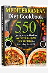 Mediterranean Diet Cookbook: 550 Quick, Easy and Healthy Mediterranean Diet Recipes for Everyday Cooking Kindle Edition