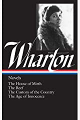 Novels: The House of Mirth / The Reef / The Custom of the Country / The Age of Innocence (Library of America Edith Wharton Edition)
