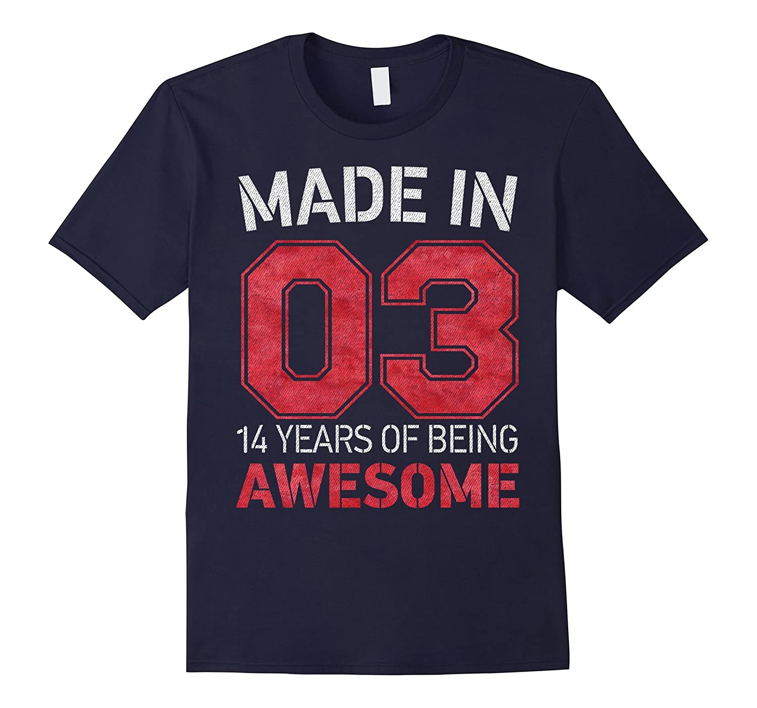 14th Birthday Gift T-Shirt Made In 03 cute 14 yrs old gift-TH