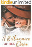 A Billionaire of Her Own (When a Billionaire Loves a Woman Book 2)