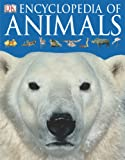 Encyclopedia of Animals (Dk Encyclopedia)