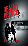 DEATH OF A PRINCE: No. 1 in the Lady Lawyer Mysteries