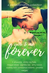 You & Me Forever: A Sweet Romance Collection Kindle Edition