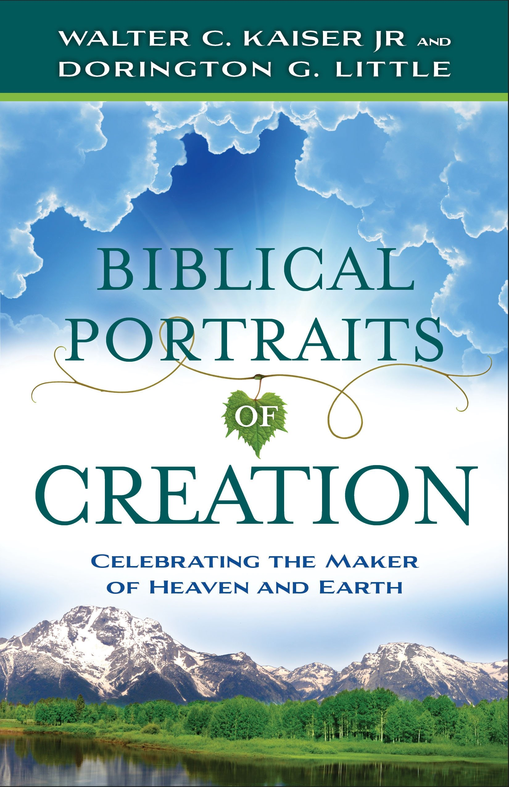 biblical portraits of creation celebrating the maker of heaven