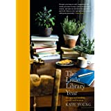 The Little Library Year: Recipes and reading to suit each season