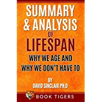 SUMMARY AND ANALYSIS OF: LIFESPAN:: Why We Age and Why We Don't Have to