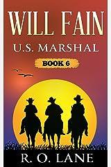 Will Fain, U.S. Marshal, Book 6 Kindle Edition