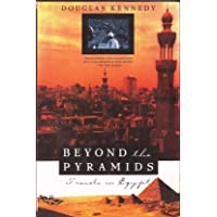 Beyond the Pyramids: Travels in Egypt