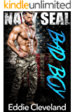 Navy SEAL Bad Boy (Bad Boy Series  Book 3)