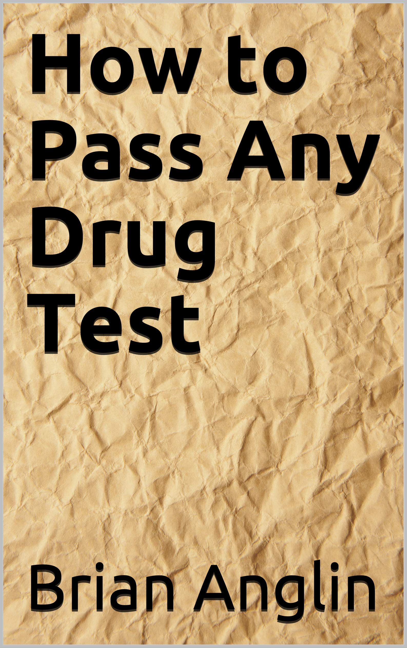 How to Pass Any Drug Test
