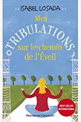 Mes Tribulations sur le chemin de l'éveil (Développement personnel) (French Edition) Kindle Edition