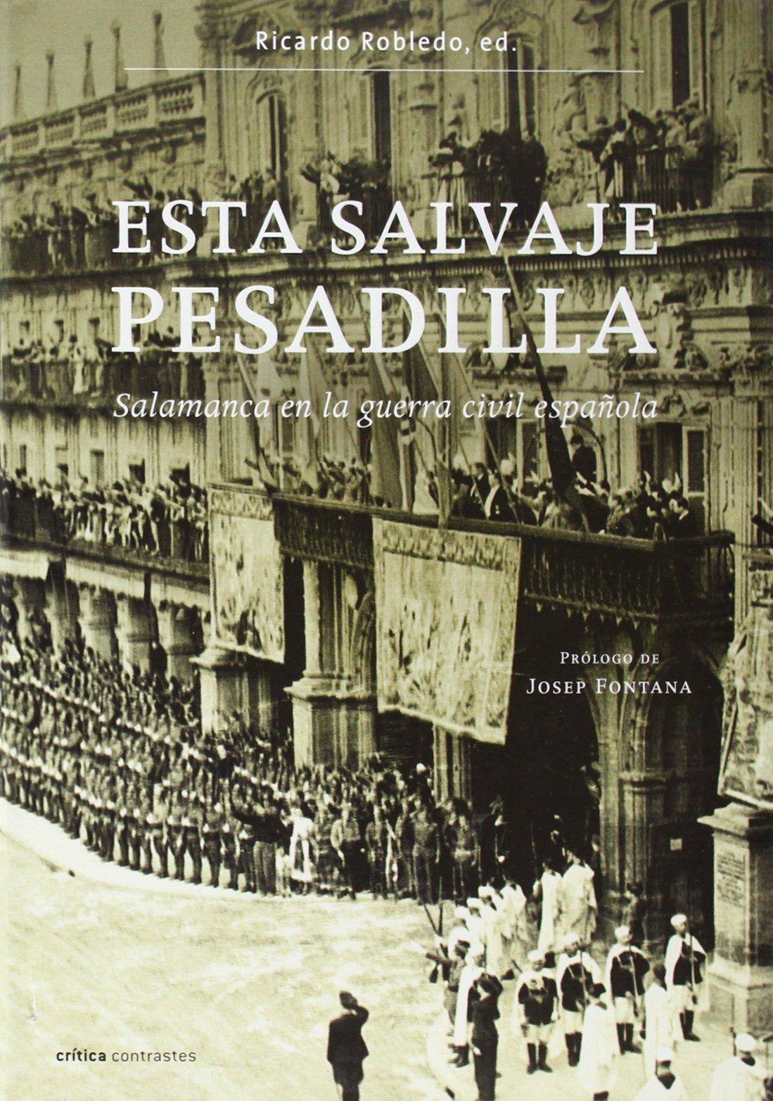 Esta salvaje pesadilla.: Salamanca en la guerra civil española ...