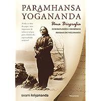 Paramhansa Yogananda: Uma Biografia