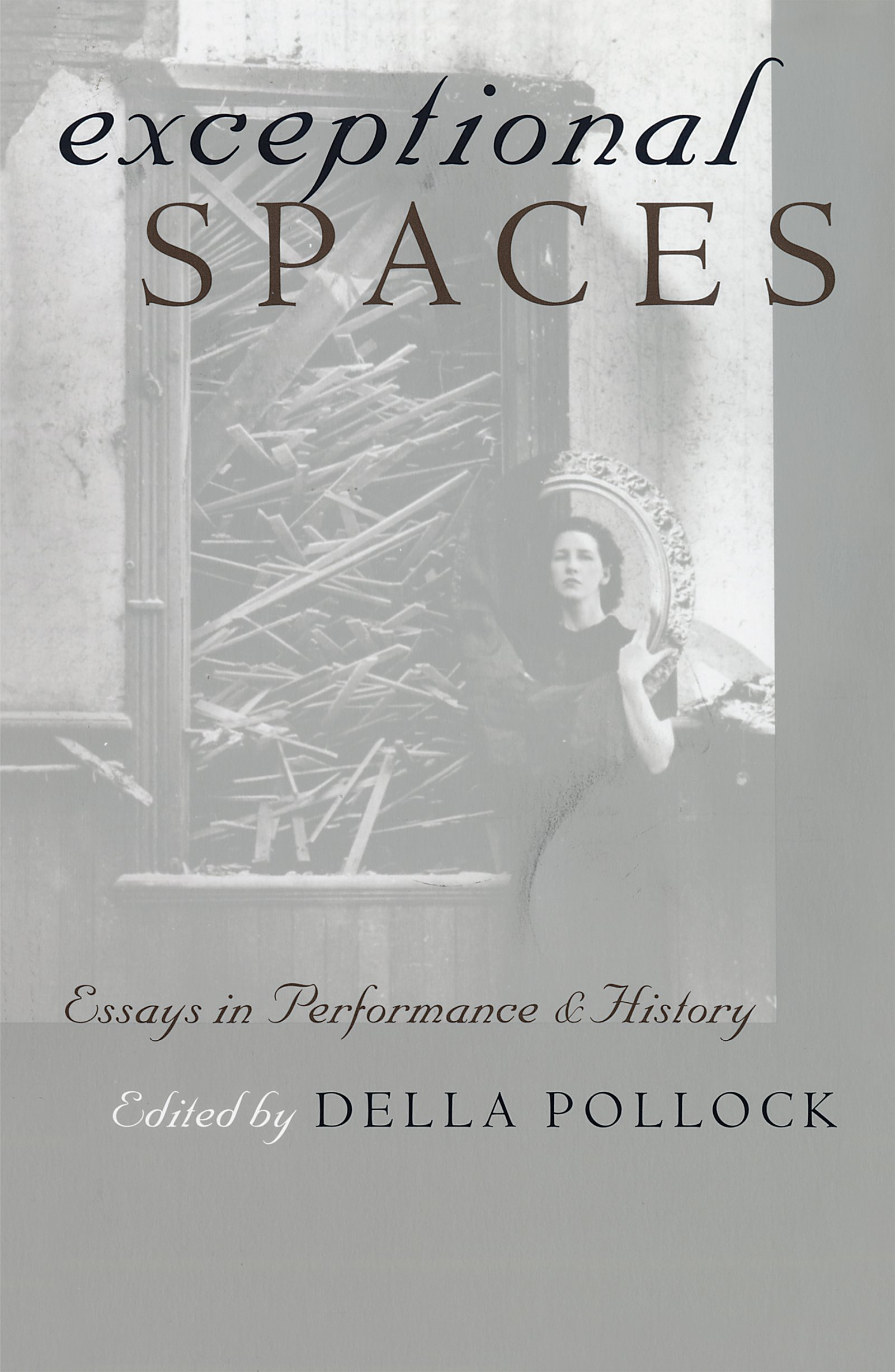 Exceptional Spaces: Essays in Performance and History