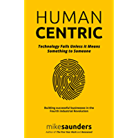 HumanCentric: Technology Fails Unless it Means Something to Someone (English Edition)