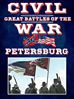 The Great Battles of the Civil War - Petersburg