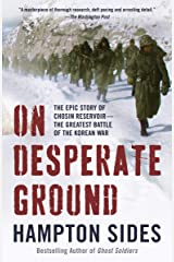 On Desperate Ground: The Marines at The Reservoir, the Korean War's Greatest Battle Kindle Edition