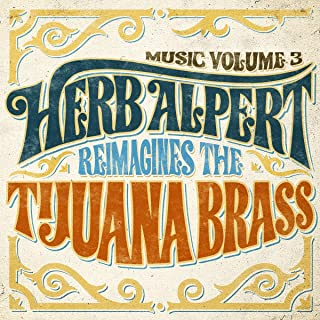 Book Cover: Music Volume 3 - Herb Alpert Reimagines The Tijuana Brass