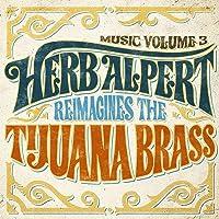 Music Volume 3 - Herb Alpert Reimagines The Tijuana Brass