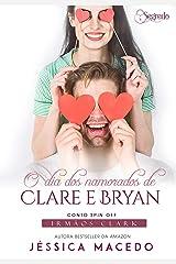 O dia dos namorados de Clare e Bryan (Irmãos Clark Livro 5) eBook Kindle