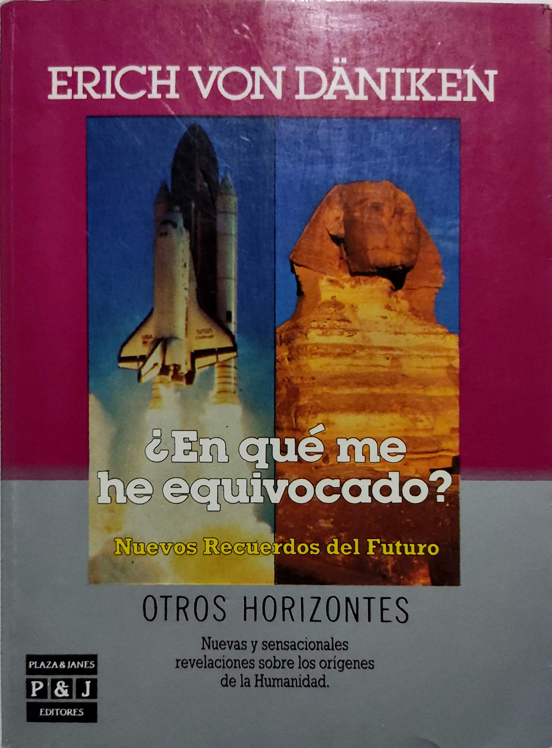 En Que Me He Equivocado Nuevos Recuerdos Del Futuro How Have I Gone Wrong New Memories For The Future Spanish Edition Von Daniken Erich 9788401390234 Books