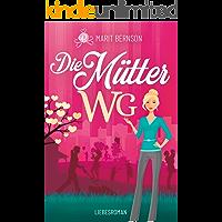 Die Mütter-WG: Liebesroman