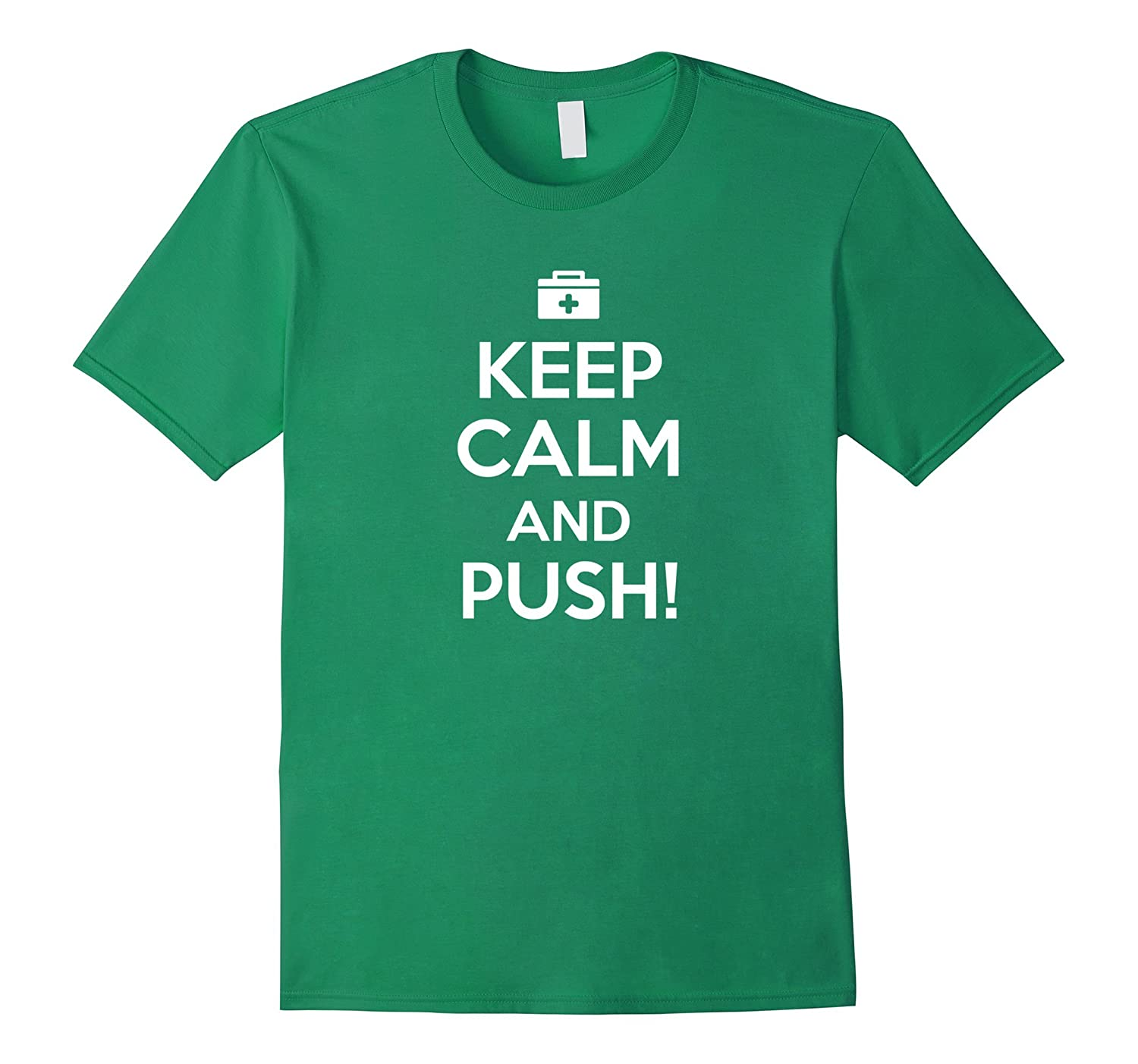 Keep Calm & Push Funny Labor T-Shirt Gift for Dads & Nurses-ANZ