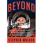Beyond: The Astonishing Story of the First Human to Leave Our Planet and Journey into Space (English Edition)