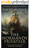 The Normandy Privateer: The first thrilling naval adventure with Lieutenant Oliver Anson