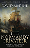The Normandy Privateer: A thrilling naval adventure with Lieutenant Oliver Anson (English Edition)