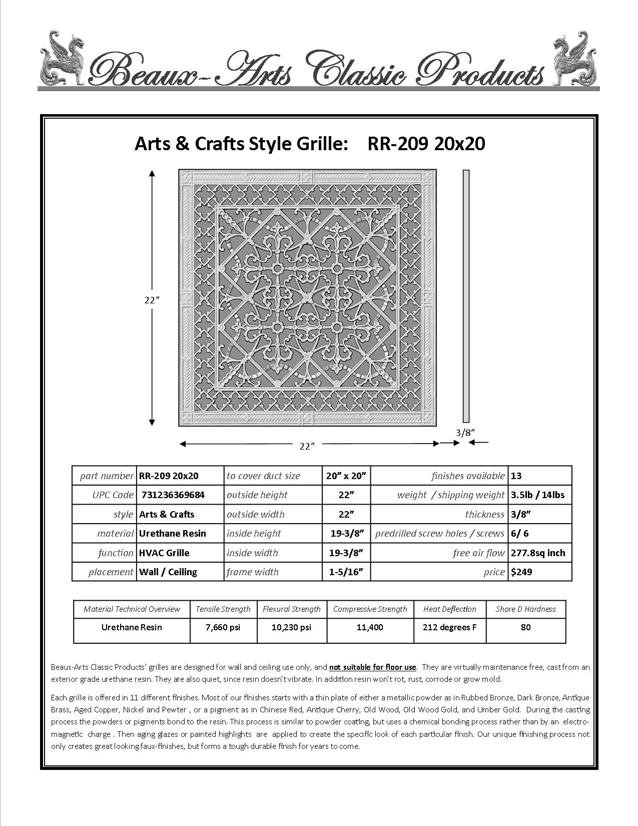 Decorative Grille, Vent Cover, or Return Register. Made of Urethane Resin to fit over a 20''x20'' duct or opening. Total size of vent is 22''x22''x3/8'', for wall and ceiling grilles (not for floor use).