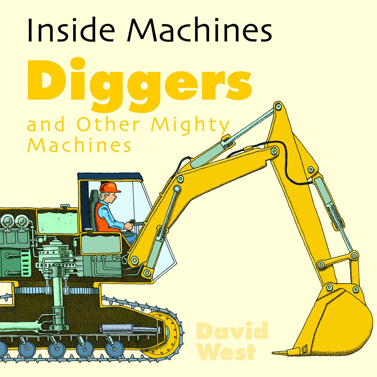 Diggers and Other Mighty Machines (Inside Machines)