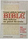 La bible des lettres au point de croix : 844 alphabets et suites de chiffres, tome 1, de 1 à 55 points de haut