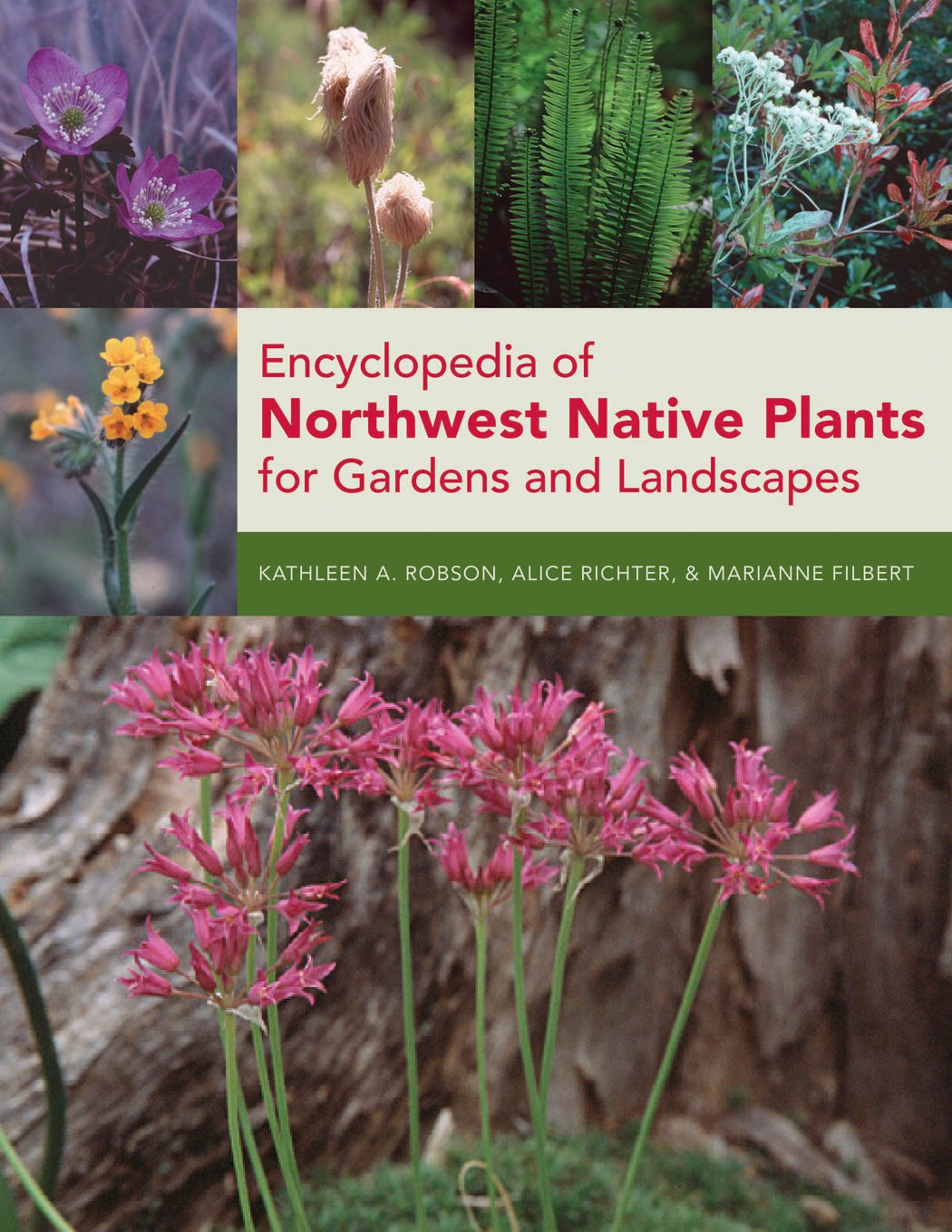 Encyclopedia of Northwest Native Plants for Gardens and Landscapes