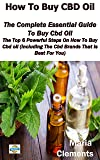 How to Buy CBD Oil: The Complete Essential Guide to Buy Cbd Oil- the top 6 powerful steps on how to buy cbd oil