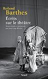 Écrits sur le théâtre. Textes réunis et présentés