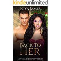 Back To Her: BWWM Second Chance Christmas Romance (Love and Loyalty Book 2)