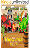 Value books for kids: The Super man  | (WITH ONLINE AUDIO FILE): Bedtime story for kids ages 1-7 : Funny kid story