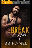 Break For Him: A Possessive Mafia Romance (Volkov Crime Family Book 2)