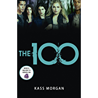 The 100: Book One (The Hundred series 1)