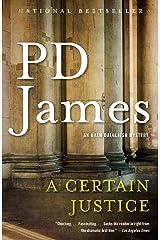 A Certain Justice: An Adam Dalgliesh Novel Kindle Edition
