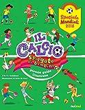 Il calcio spiegato ai bambini. Piccola guida illustrata. Speciale Mondiali 2018