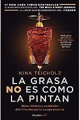 La grasa no es como la pintan (Colección Vital): Mitos, historias y realidades del alimento que tu cuerpo necesita (Spanish Edition) eBook Kindle