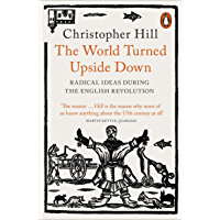 The World Turned Upside Down: Radical Ideas During the English Revolution (English Edition)