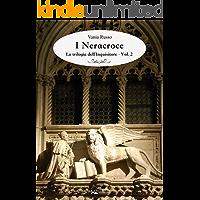 I Neracroce: La trilogia dell'Inquisitore - Vol.2