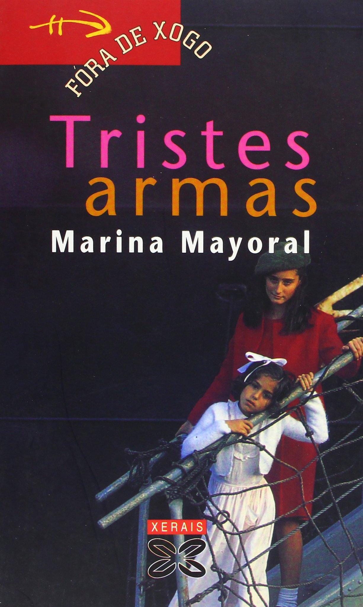 Tristes armas (Infantil E Xuvenil - Fóra De Xogo): Amazon.es: Marina Mayoral: Libros